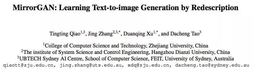 来自浙江大学、悉尼大学等高校的研究人员,提出一种新颖的全局-局部注意和语义保持的文本-图像-文本(text-to-image-to-text)框架来解决这个问题,这种框架称为MirrorGAN。